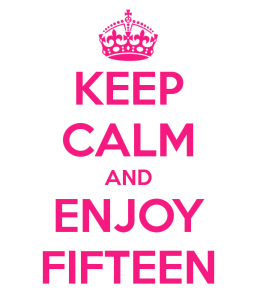 keep-calm-and-enjoy-fifteen