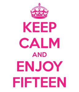 keep-calm-and-enjoy-fifteen