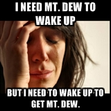 Mt Dew sad